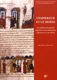 Rosa Benoit-Meggenis - L'empereur et le moine - Les relations du pouvoir impérial avec les monastères à Byzance (IXe-XIIIe siècle).