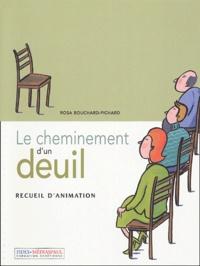 Rosa Bouchard-Pichard - Le cheminement d'un deuil - Recueil d'animation.
