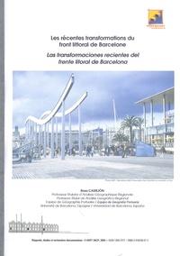 Rosa Castejòn - Les récentes transformations du front littoral de Barcelone : Las transformaciones recientes del frente litoral de Barcelona.