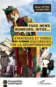 Rosa Cetro et Lorella Sini - Fake news, rumeurs, intox... - Stratégies et visées discursives de la désinformation.