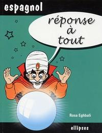 Rosa Eghbali - Réponse à tout Espagnol.