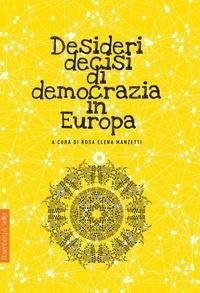 Rosa Elena Manzetti - Desideri decisi di democrazia in Europa.