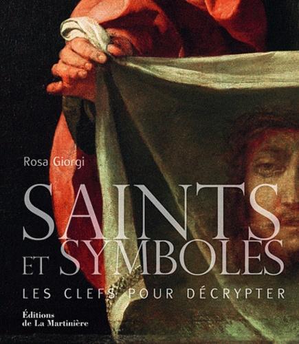 Rosa Giorgi - Saints et symboles - Les clefs pour décrypter.