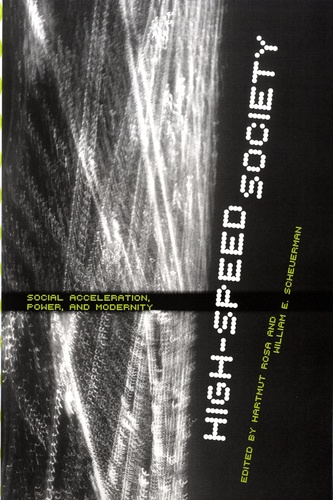 High-Speed Society. Social Acceleration, Power, and Modernity