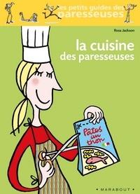 Rosa Jackson - La cuisine des paresseuses.