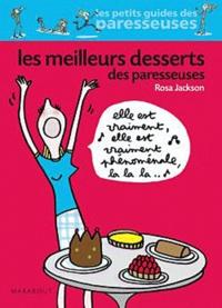 Rosa Jackson - Les meilleurs desserts des paresseuses.