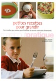 Rosa Jackson et Arnaud Cocaul - Petites recettes pour grandir - De 2 à 12 ans.