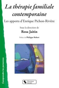 Rosa Jaitin - La thérapie familiale contemporaine - Les apports d'Enrique Pichon-Rivière.