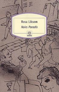 Rosa Liksom - Noirs Paradis.