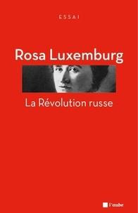 Rosa Luxembourg - La Révolution russe.
