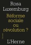 Rosa Luxembourg - Réforme sociale ou révolution ?.