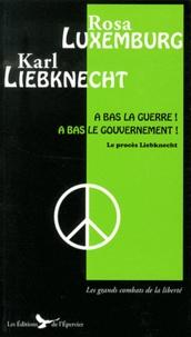 Rosa Luxemburg et Karl Liebknecht - A bas la guerre ! A bas le gouvernement !.