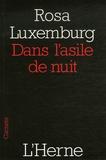 Rosa Luxemburg - Dans l'asile de nuit - Suivi de Lettres de ma prison.