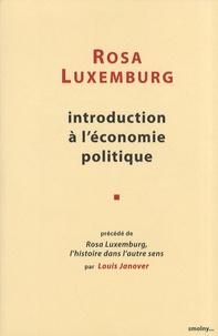 Rosa Luxemburg - Introduction à l'économie politique - Précédé de Rosa Luxemburg, l'histoire dans l'autre sens.