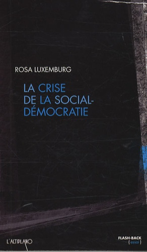 Rosa Luxemburg - La crise de la social-démocratie.