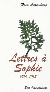 Rosa Luxemburg - Lettres à Sophie 1916-1918.