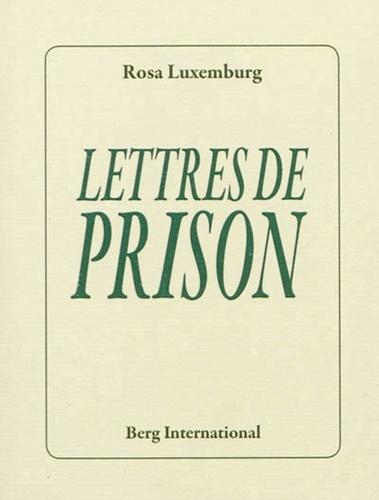 Rosa Luxemburg - Lettres de prison.