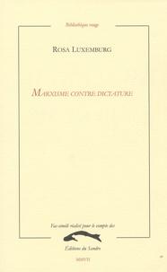 Rosa Luxemburg - Marxisme contre dictature - Centralisme et démocratie, Masse et chef, Liberté de la critique et de la science.