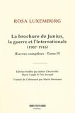Rosa Luxemburg - Oeuvres complètes - Tome 4, La brochure de Junius, la guerre et l'Internationale (1907-1916).