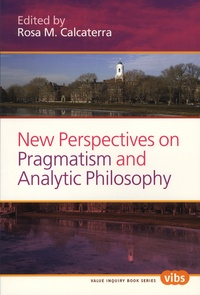 Rosa-M Calcaterra - New Perspectives on Pragmatism and Analytic Philosophy.