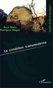 Rosa Maria Rodriguez Magda - La condition transmoderne.