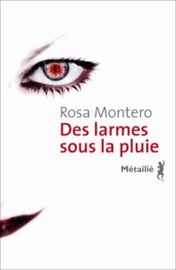 Rosa Montero - Des larmes sous la pluie.