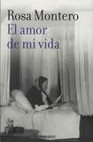 Rosa Montero - El amor de mi vida.