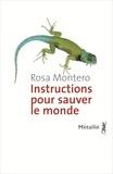Rosa Montero - Instructions pour sauver le monde.