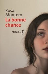Rosa Montero - La bonne chance.