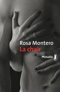 Rosa Montero - La chair.
