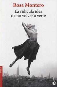 Rosa Montero - La ridicula idea de no volver a verte.