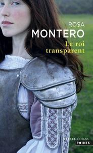 Rosa Montero - Le Roi transparent.