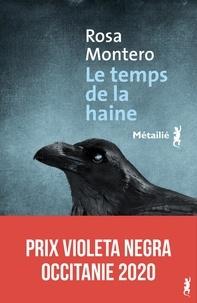 Rosa Montero - Le temps de la haine.