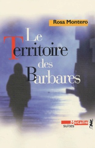Rosa Montero - Le Territoire des Barbares.