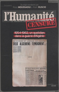 Rosa Moussaoui et Alain Ruscio - L'humanité censuré 1954-1962 - Un quotidien dans la guerre d'Algérie.