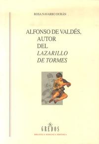 Rosa Navarro Duran - Alfonso de Valdes, autor del Lazarillo de Tormes.