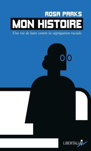 Mon histoire. Une vie de lutte contre la ségrégation raciale