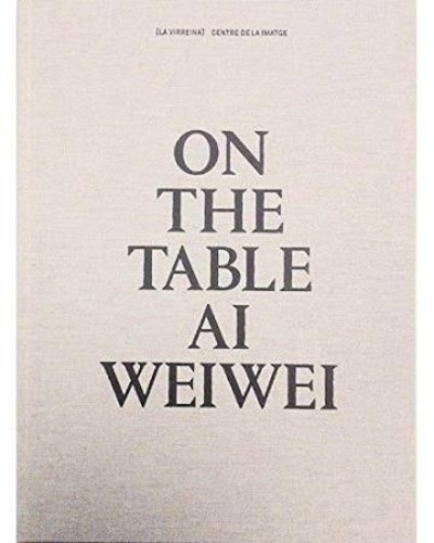 Rosa Pera - On the Table - Ai Weiwei - Edition anglais-espagnol-catalan.