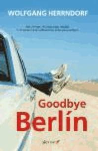 Rosa Pilar Blanco et Wolfgang Herrndorf - Goodbye Berlín.