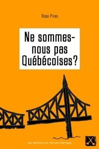 Rosa Pires - Ne sommes-nous pas Québécoises?.