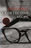 Rosa Ribas - La detective miope.
