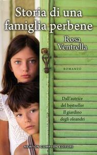 Rosa Ventrella - Storia di una famiglia perbene.