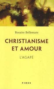 Rosaire Bellemare - Christianisme et amour - L'agapè.