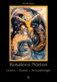 Rosaleen Norton - Leben - Kunst - Sexualmagie.