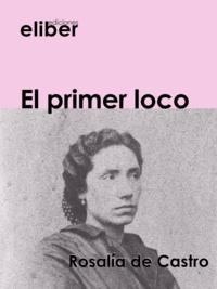Rosalía De Castro - El primer loco.