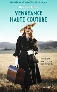 Rosalie Ham - Vengeance haute couture.