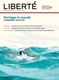 Rosalie Lavoie et Aurélie Lanctôt - Revue Liberté 322 - Partager le monde - L'hospitalité, hors-la-loi.