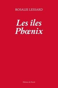 Rosalie Lessard - Les îles Phoenix.