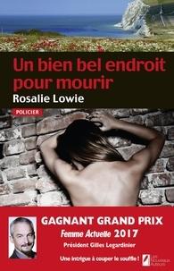 Rosalie Lowie - Un bien bel endroit pour mourir.
