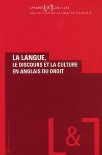 Rosalind Greenstein - La langue, le discours et la culture en anglais du droit.